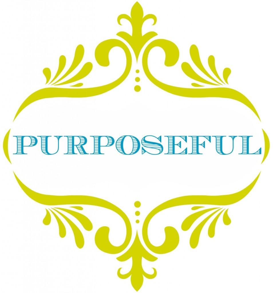 Word of the year 2013 - Purposeful