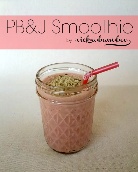 PB&J Smoothie | rickabamboo.com | #strawberry #banana #peanutbutter