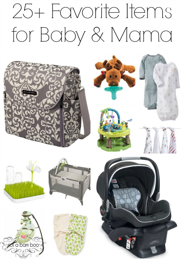 25+ Favorite Items for Baby & Mama
