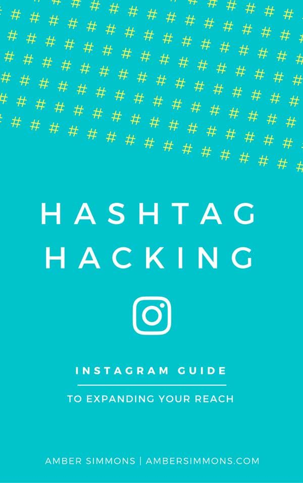 Hashtag Hacking. An Instagram Guide to Expanding Your Reach.