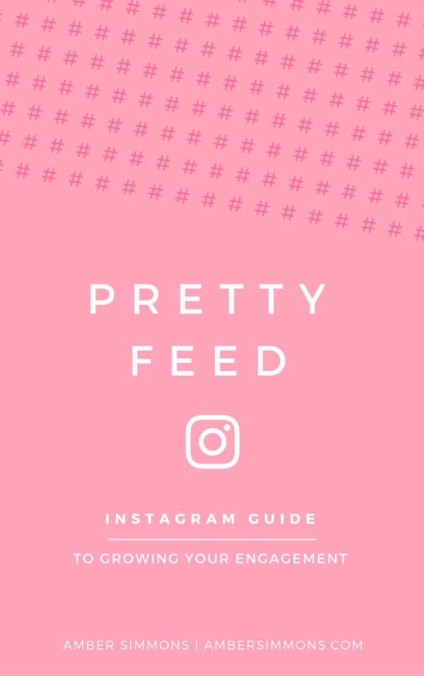 Pretty Feed. An Instagram guide to growing your engagement.