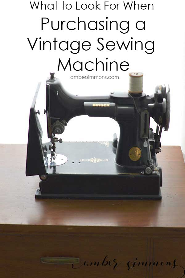 What To Look For When Purchasing A Vintage Sewing Machine ...