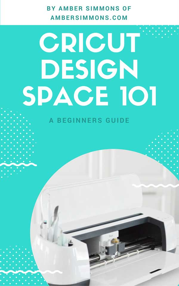 Cricut Design Space 101 - A beginners guide | ambersimmons.com | fonts | slice | weld | attach | contour | how to | tutorial