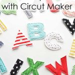Fabric Alphabet with the Cricut Maker