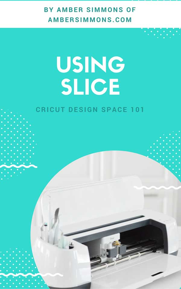 This tutorial for how to use slice in Cricut Design Space will have you cutting shapes like a pro. #cricut #tutorial #howto #designspace