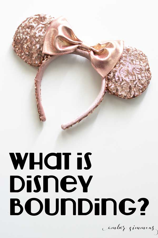 What is Disney Bounding? | Find out what is Disney Bounding and how to make it part of your world on your next vacation to the happiest place on earth. | ambersimmons.com
