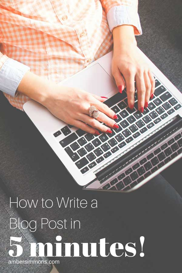 How to Write a Blog Post in Five Minutes