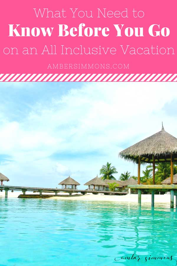 What You Need To Know Before You Go On An All-Inclusive Vacation