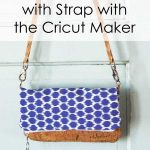 Simplicity Clutch with Strap with Cricut Maker