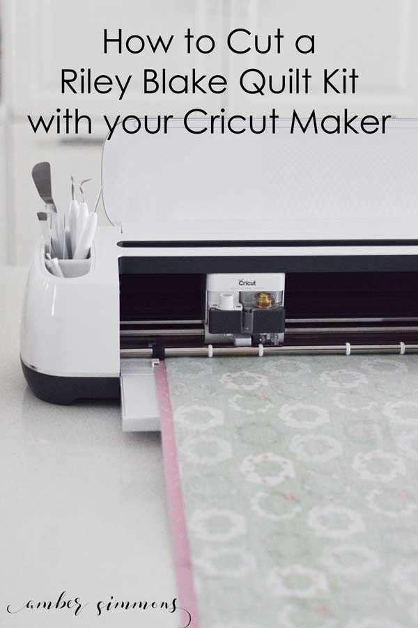 How to Cut a Riley Blake Quilt Kit with your Cricut Maker