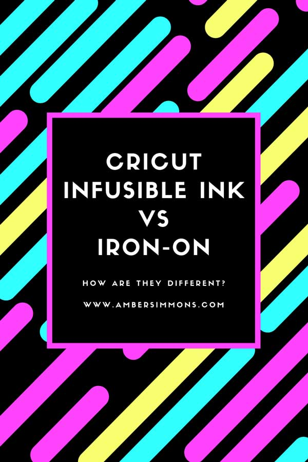 Cricut Infusible Ink vs Cricut Iron-On: What's the