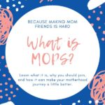 Making mom friends is hard. MOPS helps. Find out what is MOPS, why you should join, and how it can make your motherhood journey a little better. #mops #motherhood #mama #toddlers #baby