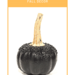 How to Glam Up Your Faux Pumpkins and Elevate Your Fall Decor