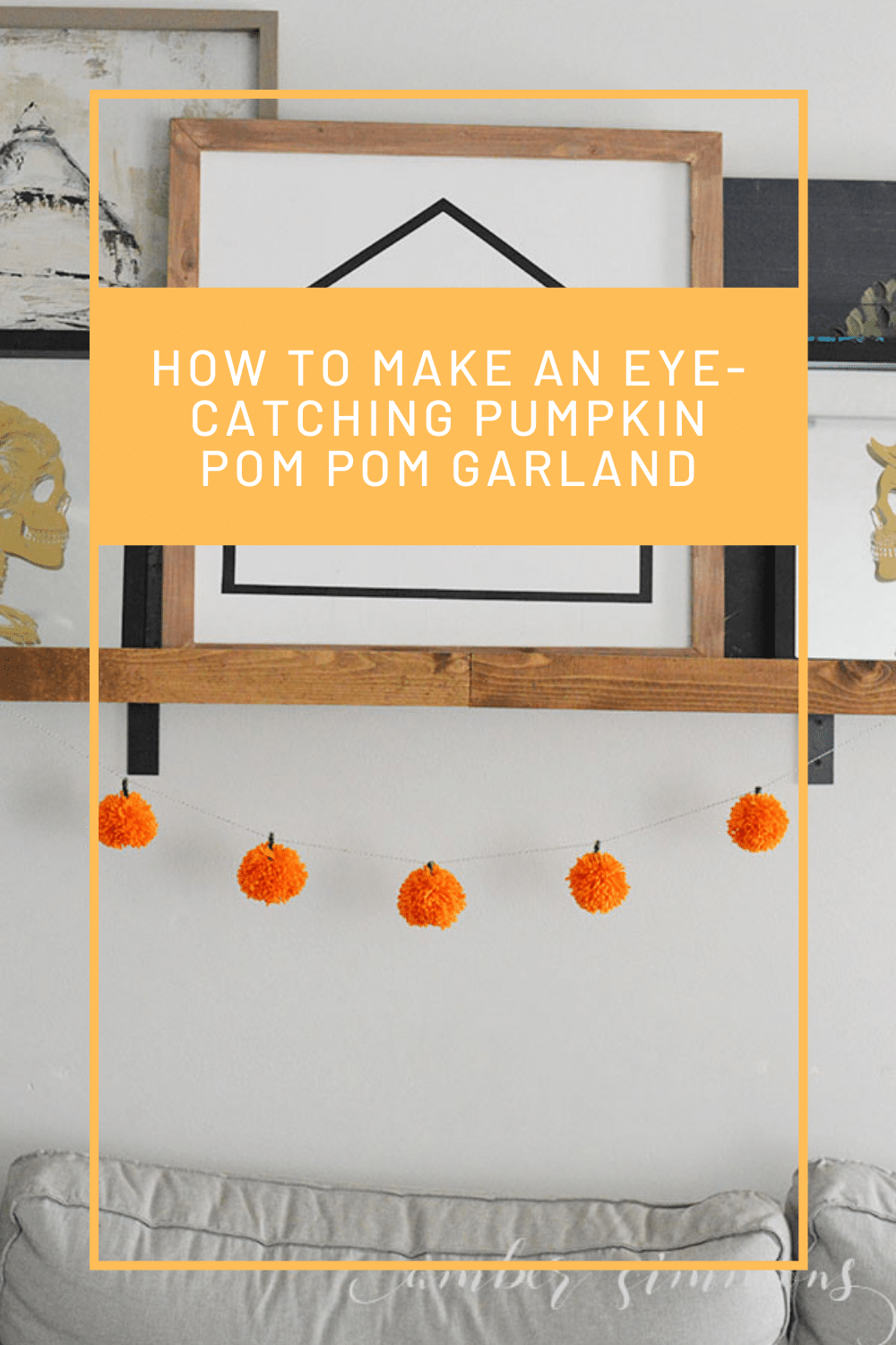 How To Make An Eye Catching Pumpkin Pom Pom Garland Amber Simmons
