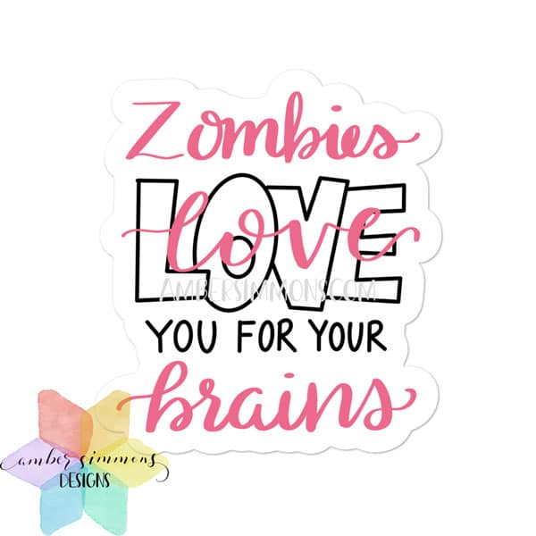 zombies love you for your brains sticker